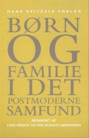 børn og familie i det postmoderne samfund - bog
