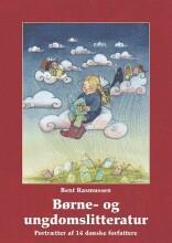 børne- og ungdomslitteratur portrætter af 14 danske forfattere - bog