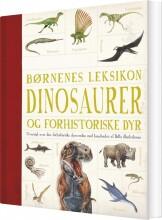 børnenes leksikon dinosaurer og andre forhistoriske dyr - bog
