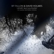 bp fallon & david holmes - henry mccullough andrew weatherall remixes - limites rsd 2017 edition - 12