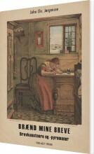 brænd mine breve. brevkunstnere og -pyromaner - bog