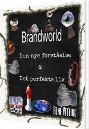 brandworld - den nye forståelse & det perfekte liv - bog