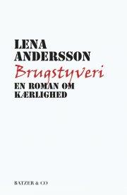 brugstyveri - en roman om kærlighed - bog