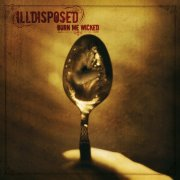 illdisposed - burn me wicked - cd