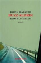 Buzz Aldrin, Hvor Blev Du Af? - Johan Harstad - Bog