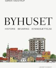 byhuset. historie - bevaring - istandsættelse - bog