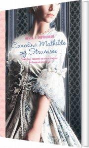 caroline mathilde og struensee - bog