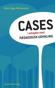 cases i arbejdet med pædagogisk udvikling - bog