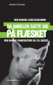 da andelen satte sig på flæsket - den danske ledelseskanon, 6 - bog