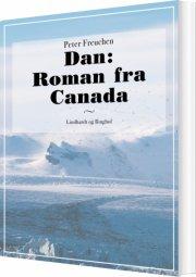 dan: roman fra canada - bog