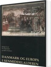danmark og europa i senmiddelalderen - bog