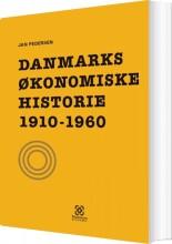 danmarks økonomiske historie 1910-1960 - bog