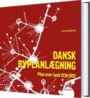 dansk byplanlægning 1938-1992 - bog