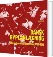 dansk byplanlægning 1992-2015 - bog