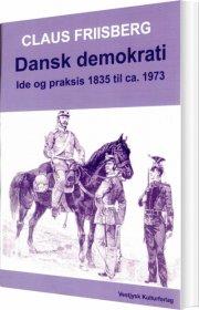 dansk demokrati ide og praksis 1835 til ca. 1973 - bog