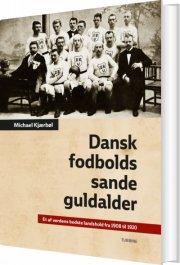 dansk fodbolds sande guldalder - bog