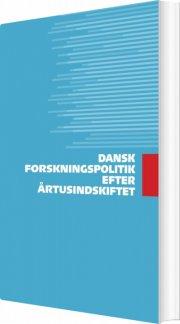 dansk forskningspolitik efter årtusindskiftet - bog