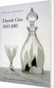 dansk glas 1925 - 1985 - bog