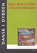 dansk i dybden - den realistiske ungdomsroman - bog