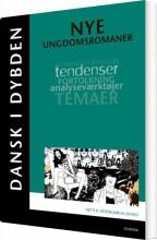dansk i dybden - nye ungdomsromaner - bog