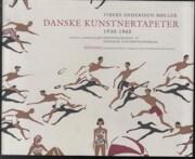 Image of   Danske Kunstnertapeter 1930-1965 - Vibeke Andersson Møller - Bog