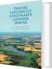 danske landbrugslandskaber gennem 2000 år - bog