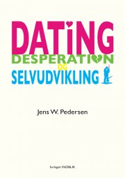 dating, desperation og selvudvikling - bog