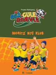de blå-gule djævle - moritz´ nye klub - bog