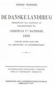 de danske landbrug: fremstillet paa grundlag af forarbejderne til christian v's matrikel 1688 - bog