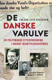 de danske varulve - en politimands efterforskning i et stykke ukendt besættelseshistorie - bog