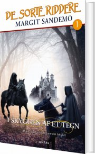 de sorte riddere 1 - i skyggen af et tegn - bog