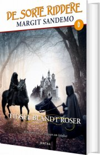 de sorte riddere 6 - tidsel blandt roser - bog