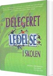 delegeret ledelse i skolen - bog