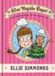 ellies magiske bageri - den bedste kage til en bedste ven - bog
