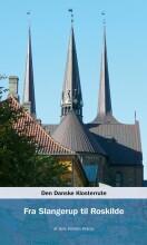 den danske klosterrute fra slangerup til roskilde - bog