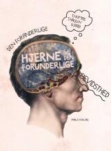 den foranderlige hjerne og den forunderlige bevidsthed - bog