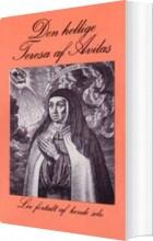 den hellige teresa af avila´s liv - bog