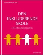 den inkluderende skole i et ledelsesperspektiv - bog