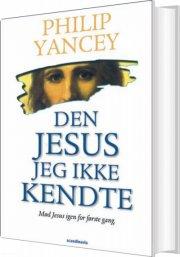 den jesus jeg ikke kendte - bog