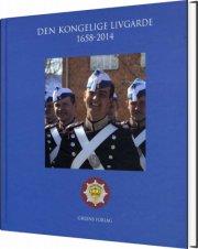 den kongelige livgarde 1658-2014 - bog