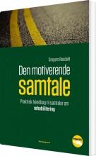 den motiverende samtale - praktisk håndbog til samtaler om rehabilitering - bog