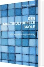 den multikulturelle skole - integration og sortering - bog