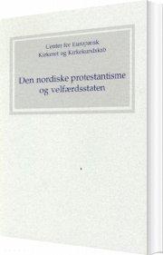 den nordiske protestantisme og velfærdsstaten - bog