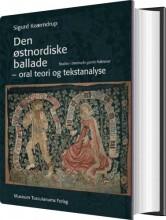 den østnordiske ballade - oral teori og tekstanalyse - bog