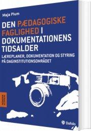 den pædagogiske faglighed i dokumentationens tidsalder - bog