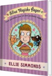 ellies magiske bageri - den perfekte pie til det perfekte kæledyr - bog