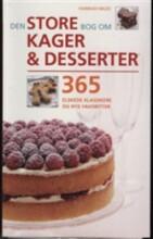 den store bog om kager og desserter - bog