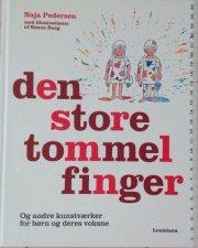 den store tommelfinger - og andre kunstværker for børn og deres voksne - bog