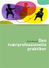 den tværprofessionelle praktiker - bog