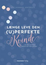 længe leve den (u)perfekte kvinde - bog